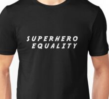 Superhero Equality- White Unisex T-Shirt