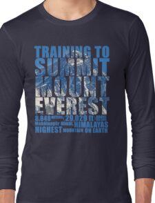 Training to Summit Mount Everest Long Sleeve T-Shirt