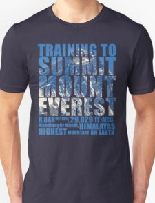 Training to Summit Mount Everest T-Shirt