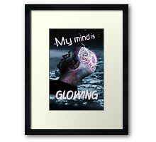 My Mind Is Glowing (Poster & T-Shirt Variation) Framed Print
