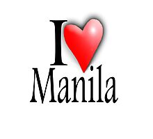 I LOVE, MANILA, Filipino, Maynilà, Philippines Photographic Print