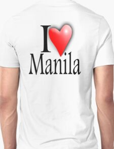 I LOVE, MANILA, Filipino, Maynilà, Philippines T-Shirt