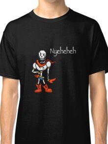 "Papyrus ""Nyeheheh"" Shirt Classic T-Shirt"