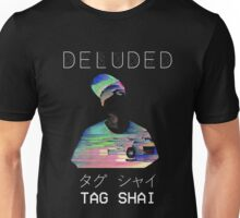 T A G   S H A I - [D]ELUDED Unisex T-Shirt