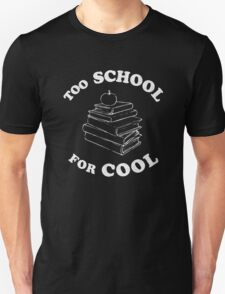Too School for Cool Unisex T-Shirt