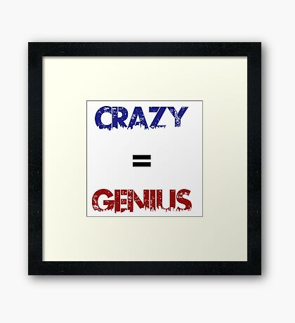 Crazy=Genius Framed Print
