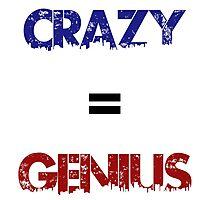 Crazy=Genius Photographic Print