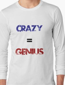Crazy=Genius Long Sleeve T-Shirt