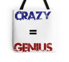 Crazy=Genius Tote Bag