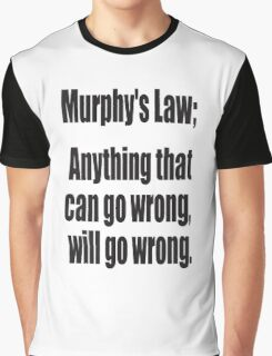 Murphy's Law, Anything that can go wrong, will go wrong. Graphic T-Shirt