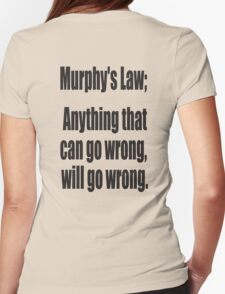 Murphy's Law, Anything that can go wrong, will go wrong. Womens Fitted T-Shirt