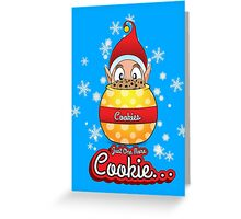 Just One More Cookie... Greeting Card