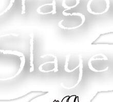 Are you a Dragon Slayer? Sticker