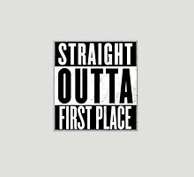 STRAIGHT OUTTA FIRST PLACE TOP Unisex T-Shirt