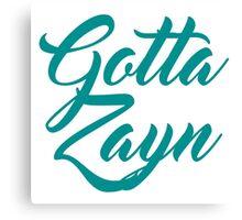 Gotta Zayn One Direction Canvas Print