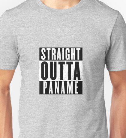 STRAIGHT OUTTA PANAME TOP Unisex T-Shirt