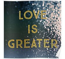Love Is Greater Poster