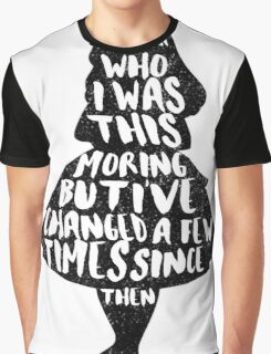 ALICE IN WONDERLAND | CHANGED A FEW TIMES |  TYPOGRAPHY | QUOTE | CARROLL  Graphic T-Shirt