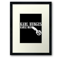 KARL HUNGUS - KABLE MAN Framed Print
