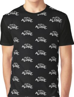 Don't be alone Graphic T-Shirt