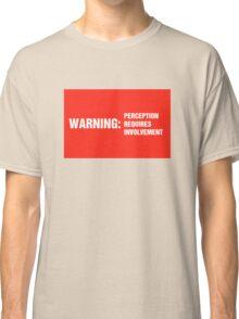 Test Warning perception involvement Classic T-Shirt