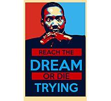 MLK: Reach The Dream Photographic Print