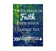 Faith Bible Verse- 2 Corinthians 5:7 (Summer Forest) Art Print