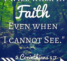 Faith Bible Verse- 2 Corinthians 5:7 (Summer Forest) by m4rg1