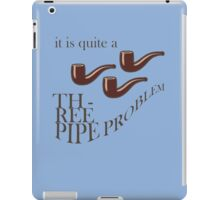 Three Pipe Problem iPad Case/Skin