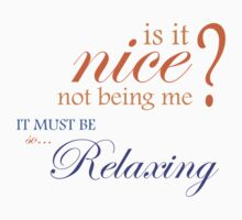 Must Be Relaxing (alt) Kids Tee