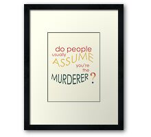 Assume Murder Framed Print