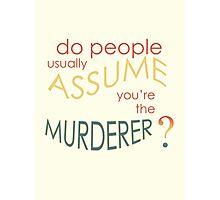 Assume Murder Photographic Print