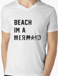 Beach Im a Mermaid Mens V-Neck T-Shirt