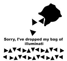 sorry i've dropped my bag of illuminati Photographic Print