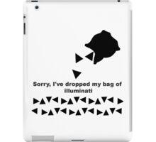 sorry i've dropped my bag of illuminati iPad Case/Skin