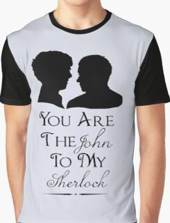 The John To My Sherlock Graphic T-Shirt
