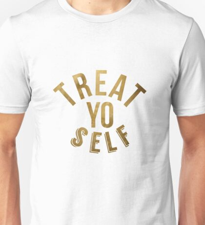 Treat Yo Self Parks and Rec Unisex T-Shirt