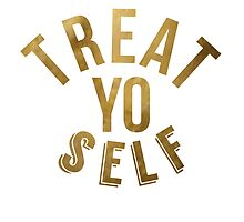 Treat Yo Self Parks and Rec by Macbrittdesigns