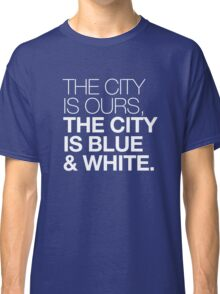 The City is Blue & White Classic T-Shirt