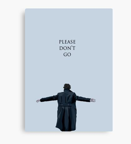 Please Don't Go Canvas Print