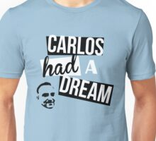 Carlos Had A Dream - Blue Unisex T-Shirt