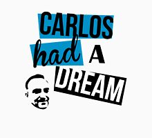 Carlos Had A Dream - White Unisex T-Shirt