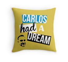 Carlos Had A Dream Throw Pillow