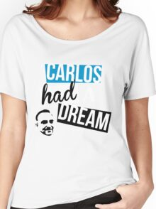 Carlos Had A Dream Women's Relaxed Fit T-Shirt
