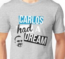 Carlos Had A Dream Unisex T-Shirt
