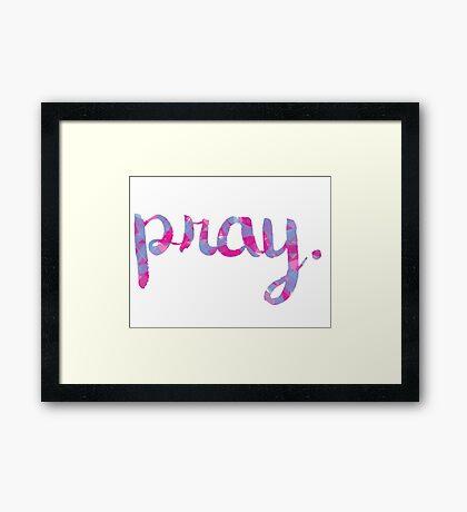 pray. Framed Print
