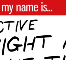 Detective Right All the Time Sticker