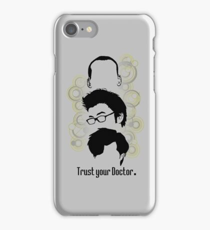 Trust Your Doctor. iPhone Case/Skin