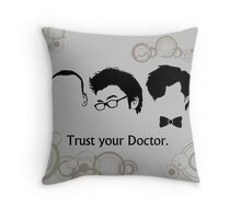 Trust Your Doctor. Throw Pillow