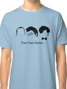 Trust Your Doctor. Classic T-Shirt